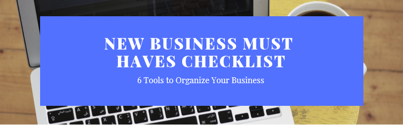 6 Tools to Organize Your New Business
